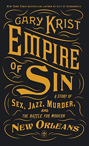9781410474872: Empire of Sin: A Story of Sex, Jazz, Murder, and the Battle for Modern New Orleans (Thorndike Large Print Crime Scene)