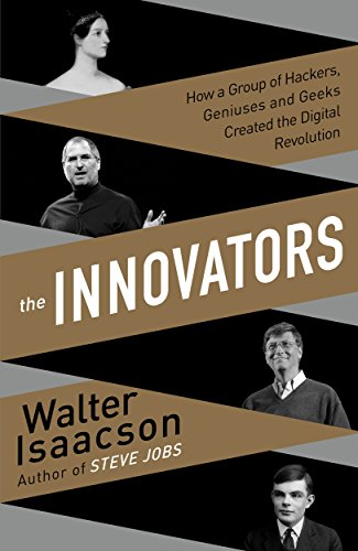 9781410474971: The Innovators: How a Group of Inventors, Hackers, Geniuses, and Geeks Created the Digital Revolution (Thorndike Press Large Print Nonfiction)
