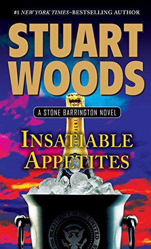 Insatiable Appetites (A Stone Barrington Novel): Woods, Stuart