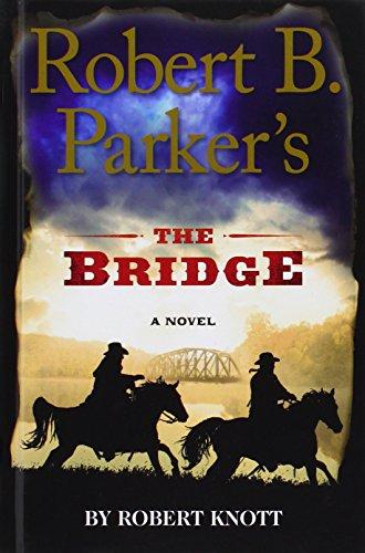 9781410475053: Robert B. Parker'S The Bridge (Wheeler Large Print Book Series)