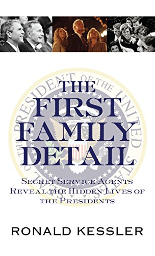 9781410475190: The First Family Detail: Secret Service Agents Reveal the Hidden Lives of the Presidents (Thorndike Press Large Print Nonfiction Series)