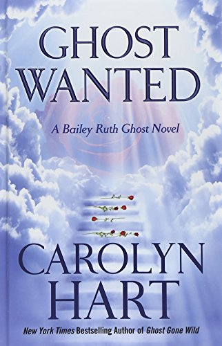 9781410475206: Ghost Wanted (A Bailey Ruth Ghost Novel)