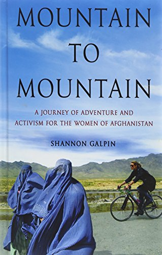 9781410475398: Mountain to Mountain: A Journey of Adventure and Activism for the Women of Afghanistan