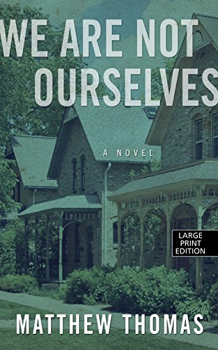9781410475480: We Are Not Ourselves (Thorndike Press Large Print Basic Series)