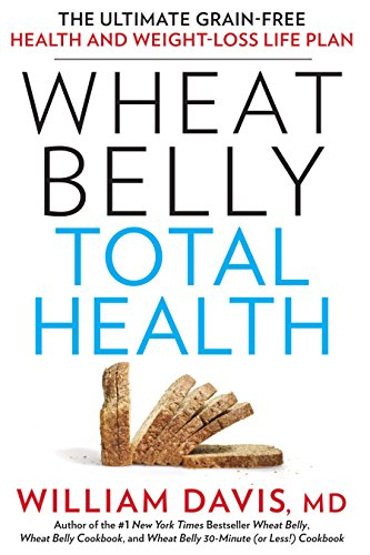 9781410475923: Wheat Belly Total Health: The Ultimate Grain-Free Health and Weight-Loss Life Plan