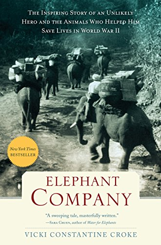 9781410476005: Elephant Company: The Inspiring Story of an Unlikely Hero and the Animals Who Helped Him Save Lives in World War II