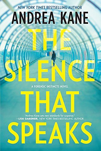 The Silence That Speaks (A Forensic Instincts Novel): Kane, Andrea
