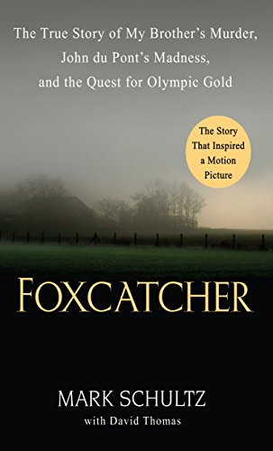 9781410476142: Foxcatcher: The True Story of My Brother's Murder, John du Pont's Madness, and the Quest for Olympic Gold (Thorndike Press Large Print Crime Scene)