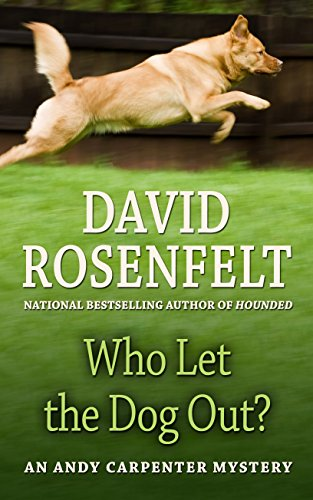 Who Let The Dog Out? (An Andy Carpenter Mystery): David Rosenfelt
