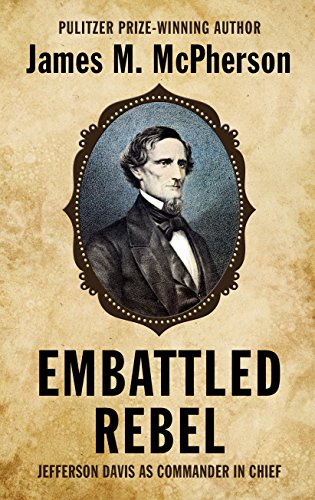 9781410477408: Embattled Rebel: Jefferson Davis As Commander in Chief (Thorndike Press Large Print Biographies & Memoirs Series)