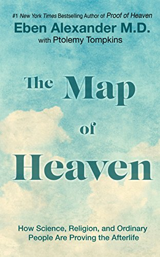 9781410477811: The Map of Heaven: How Science, Religion, and Ordinary People Are Proving the Afterlife