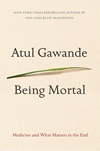 Being Mortal: Medicine and What Matters in the End (Thorndike Press Large Print Basic Series): ...