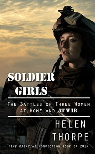9781410478658: Soldier Girls: The Battles of Three Women at Home and at War (Thorndike Press Large Print Popular and Narrative Nonfiction Series)