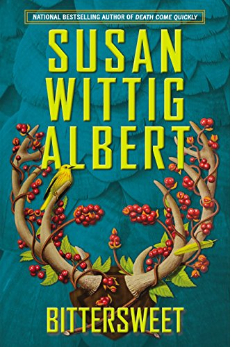 Bittersweet (A China Bayles Mystery): Susan Wittig Albert