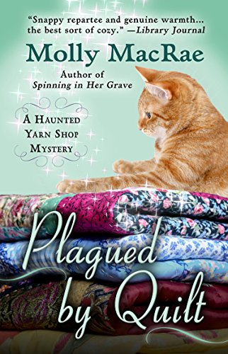 9781410479013: Plagued By Quilt (A Haunted Yarn Shop Mystery)