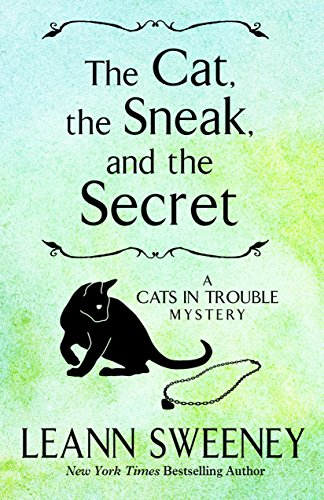 9781410479020: The Cat The Sneak And The Secret (A Cats in Trouble Mystery)