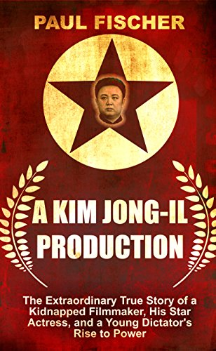 9781410479747: A Kim Jong-Il Production (Thorndike Press Large Print Popular and Narrative Nonfiction)
