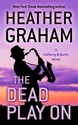 The Dead Play On (A Cafferty & Quinn Novel): Graham, Heather