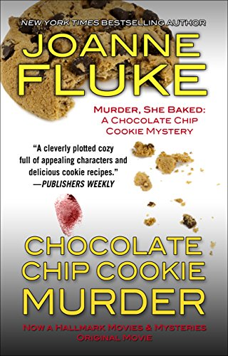 Chocolate Chip Cookie Murder (A Hannah Swensen Mystery with Recipes): Joanne Fluke