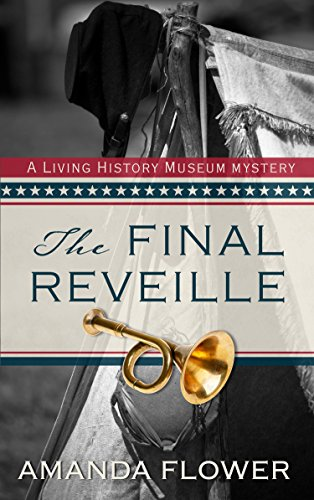 9781410480651: The Final Reveille (A Living History Museum Mystery)