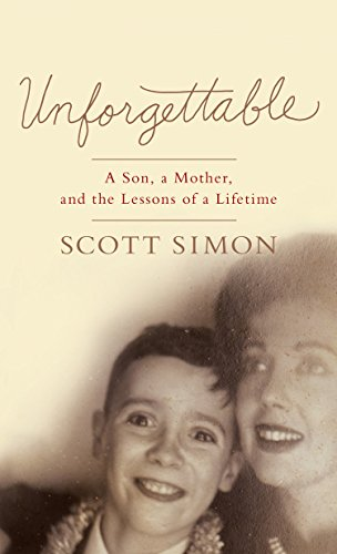 9781410480705: Unforgettable: A Son, A Mother, and the Lessons of a Lifetime (Thorndike Press Large Print Popular and Narrative Nonfiction Series)
