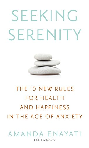 9781410480743: Seeking Serenity: The 10 New Rules for Health and Happiness in the Age of Anxiety (Thorndike Large Print Lifestyles)