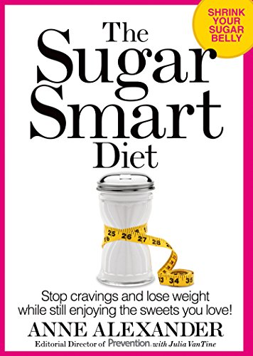 The Sugar Smart Diet: Stop Cravings and Lose Weight While Still Enjoying the Sweets You Love! (...