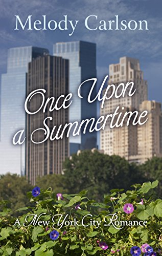 Once Upon a Summertime: A New York City Romance (Hardcover): Melody Carlson