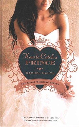9781410481566: How to Catch a Prince (A Royal Wedding Novel)