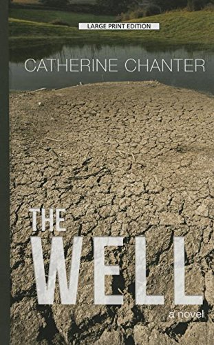 The Well (Thorndike Press Large Print Reviewers': Chanter, Catherine