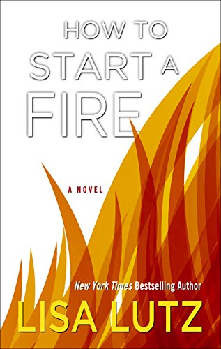 9781410481818: How To Start A Fire (Wheeler Publishing Large Print Hardcover)