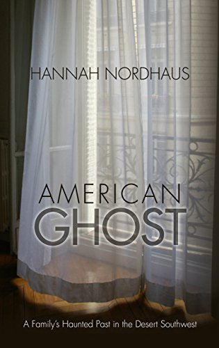 9781410482037: American Ghost: A Family's Haunted Past in the Desert Southwest