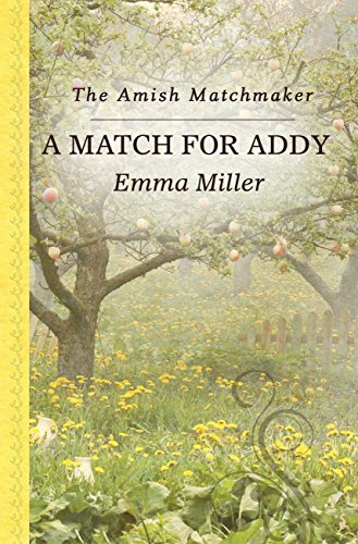 9781410482105: A Match For Addy (The Amish Matchmaker)