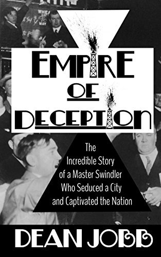 Empire of Deception: The Incredible Story of a Master Swindler Who Seduced a City and Captivated ...