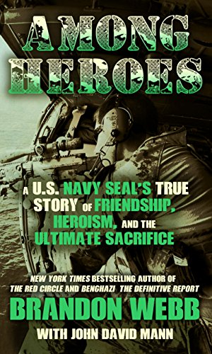 9781410482549: Among Heroes: A U. S. Navy SEAL's True Story of Friendship, Heroism, and the Ultimate Sacrifice (Thorndike Press Large Print Biographies & Memoirs Series)