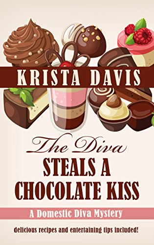 The Diva Steals a Chocolate Kiss (A Domestic Diva Mystery): Krista Davis