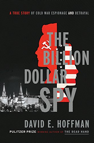 9781410482891: The Billion Dollar Spy: A True Story of Cold War Espionage and Betrayal