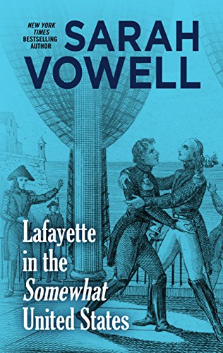 9781410483737: Lafayette in the Somewhat United States (Thorndike Press Large Print Popular and Narrative Nonfiction)