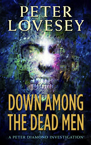 9781410483904: Down Among the Dead Men (A Peter Diamond Investigation)