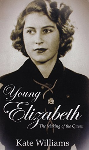 9781410484741: Young Elizabeth: The Making of the Queen (Thorndike Press Large Print Biographies and Memoirs)