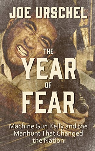 The Year of Fear: Machine Gun Kelly and the Manhunt That Changed the Nation (Thorndike Press Large ...