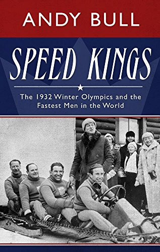 9781410485243: Speed Kings: The 1932 Winter Olympics and the Fastest Men in the World (Thorndike Press Large Print Popular and Narrative Nonfiction)