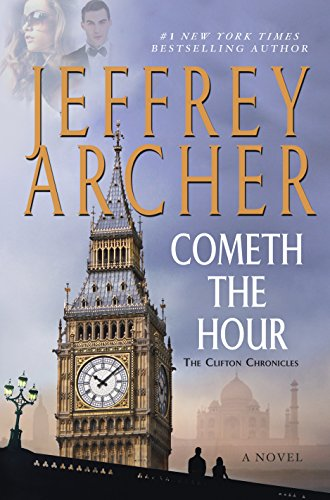 Cometh the Hour (The Clifton Chronicles): Jeffrey Archer