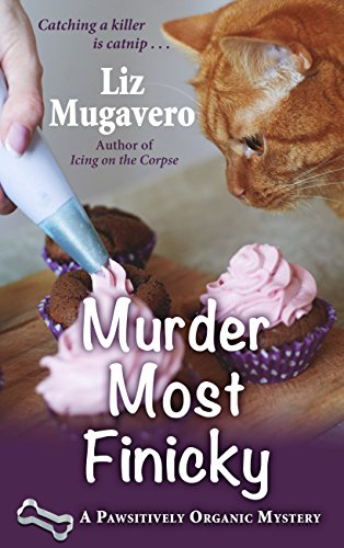 9781410485656: Murder Most Finicky (A Pawsitively Organic Mystery)