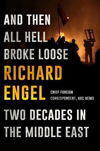 9781410487285: And Then All Hell Broke Loose: Two Decades in the Middle East (Thorndike Press large print popular and narrative nonfiction)