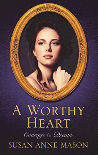 9781410487735: A Worthy Heart (Courage to Dream)