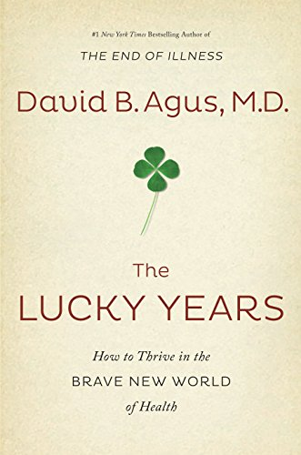 9781410488787: The Lucky Years: How to Thrive in the Brave New World of Health