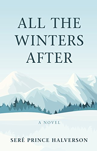 All the Winters After (Hardcover): Sere Prince Halverson