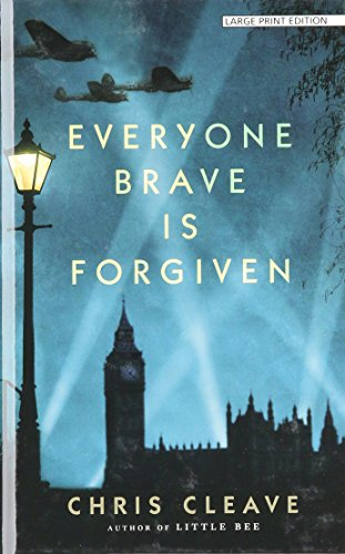 Everyone Brave Is Forgiven (Thorndike Core): Chris Cleave