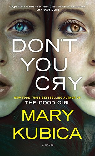 Don't You Cry (Hardcover): Mary Kubica